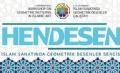 HENDESEN - İslam Sanatında Geometrik Desenler Sergisi