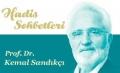 Prof. Dr. Kemal Sandıkçı ile Hadis Sohbetleri
