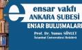 Ensar Buluşmaları; İstanbul Üniversitesi Rektörü Prof. Dr. Yunus SÖYLET