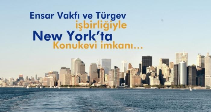 Ensar Vakfı ve TÜRGEV güvencesiyle New York'ta Konukevi imkanı