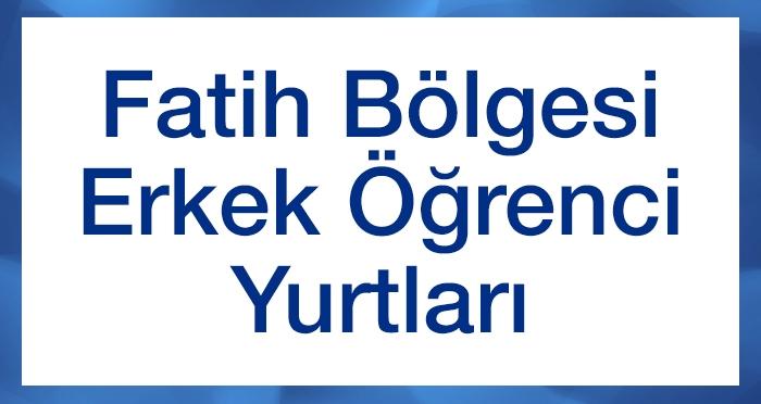 İstanbul Fatih Bölgesi Erkek Öğrenci Yurt Başvuruları Başladı