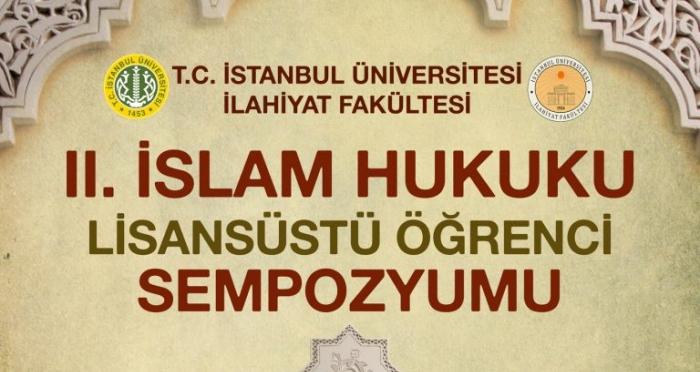 II. İslam Hukuku Lisansüstü Öğrenci Sempozyumu'na davetlisiniz