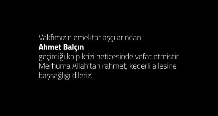 Vakfımızın Emektar Aşçılarından Ahmet Balçın Vefat Etmiştir!