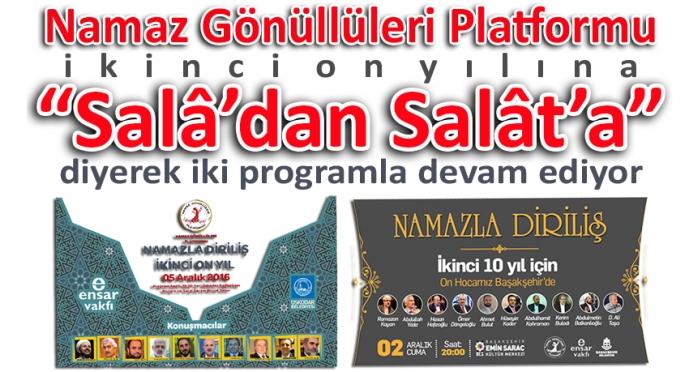 """Namaz Gönüllüleri Platformu ikinci on yılına """"Salâ'dan Salât'a"""" diyerek iki programla devam ediyor"""