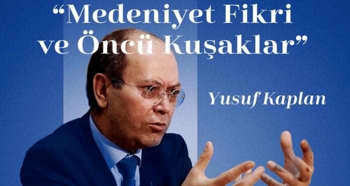 Yusuf Kaplan'ın 'Medeniyet Fikri ve Öncü Kuşak'' konulu konferansına davetlisiniz