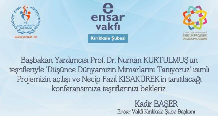 Kırıkkale'de Vehbi Vakkasoğlu ve Başbakan Yardımcısı Prof. Dr. Numan Kurtulmuş'un katılımıyla Necip Fazıl Kısakürek Konferansı'na davetlisiniz