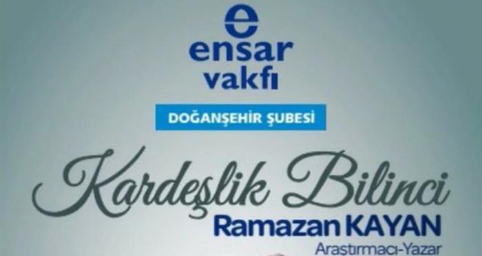 Doğanşehir'de Kardeşlik Bilinci Konferansına davetlisiniz