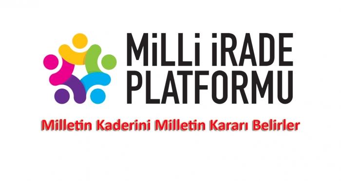 Milli İrade Platformu'nun 15 Temmuz Darbe Girişimi'ne dair bildirisi: Milletin Kaderini Milletin Kararı Belirler