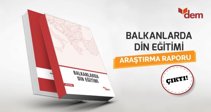 Balkanlarda Din Eğitimi Araştırma Raporu Yayınlandı!