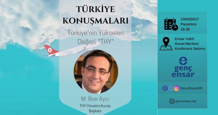 Türkiye Konuşmaları'nda THY Yönetim Kurulu Başkanı M. İlker Aycı gençlerin konuğu oluyor