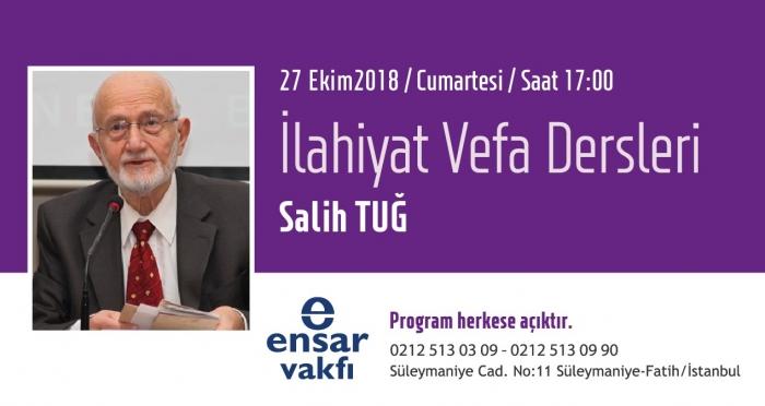 İlahiyat Vefa Derslerinin Ekim ayı konuğu 'Prof. Dr. Salih Tuğ'