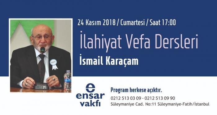 İlahiyat Vefa Derslerinin Kasım ayı konuğu 'Prof. Dr. İsmail Karaçam'