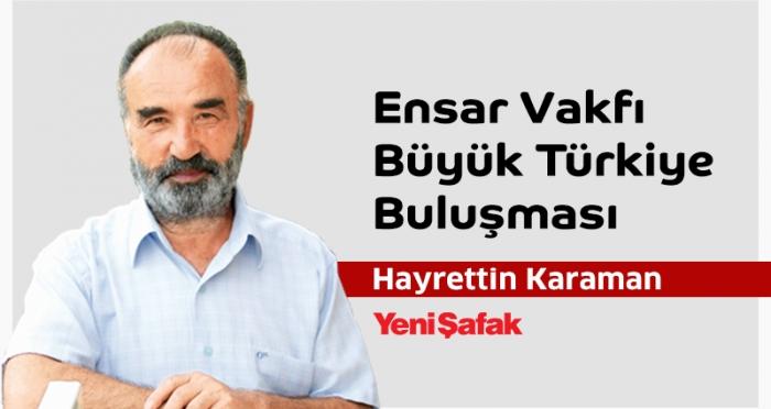 Ensar Vakfı Büyük Türkiye Buluşması - Hayreddin Karaman