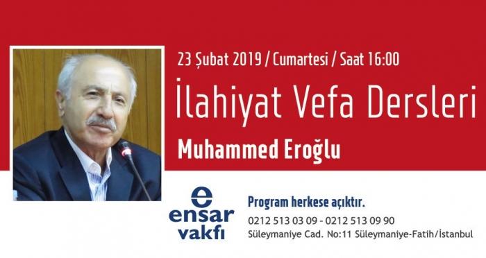 İlahiyat Vefa Derslerinin Şubat ayı konuğu Prof. Dr. Muhammed Eroğlu