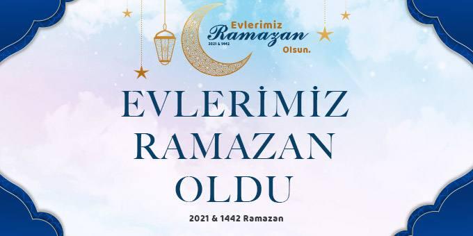 Evlerimiz Ramazan Oldu